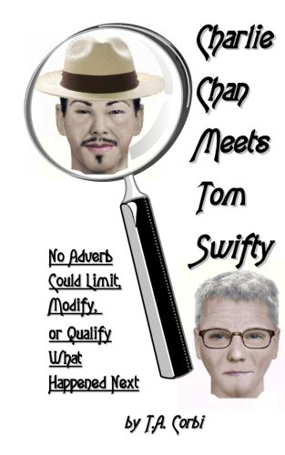 Charlie Chan meets Tom Swifty: No Adverb Could Limit, Modify, or Qualify What Happened Next