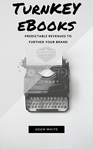 TURNKEY EBOOKS: PREDICTABLE REVENUES THAT FURTHER YOUR BRAND (English Edition)