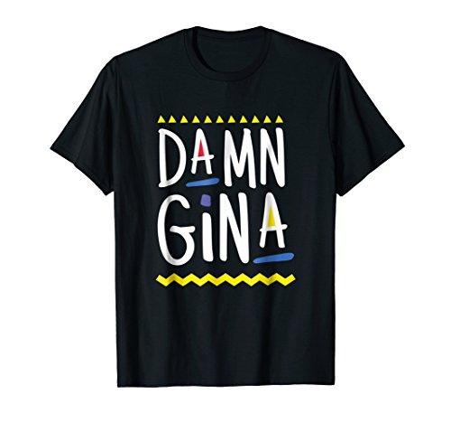 Damn Gina 90s Style Hip Hop T-Shirt - Do It For The Culture