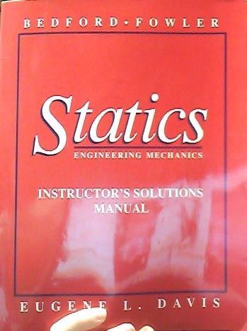 Statics: Engineering Mechanics: Instructor's Solutions Manual