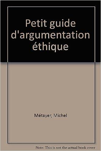 Livre gratuits Petit guide d'argumentation éthique pdf