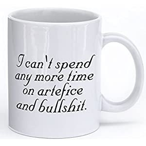 I Can't Spend Any More Time on Artefice and Bullshit- Inspired by Gilmore Girls - Printed on Both Sides