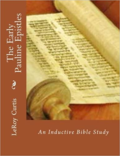 The Early Pauline Epistles: An Inductive Study (Basic Inductive Bible Studies (BIBS)) by LeRoy Curtis (2013-09-20)
