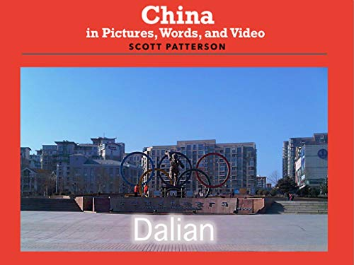 China in Pictures, Words, and Video: Dalian