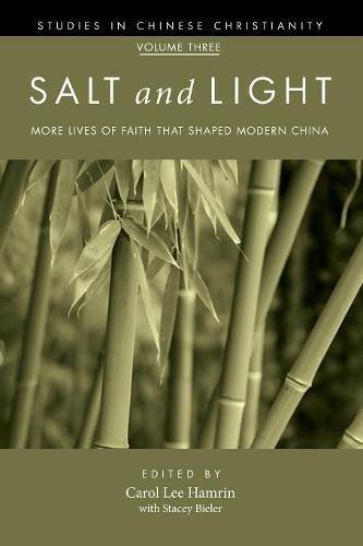 Salt and Light, Volume 3: More Lives of Faith That Shaped Modern China (Studies in Chinese Christianity) pdf epub