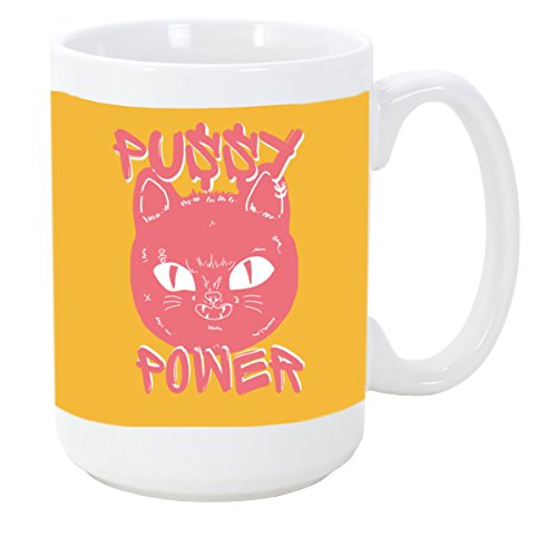 Pussy Power Pink Woman's March 15 ounce Ceramic Coffee Mu...