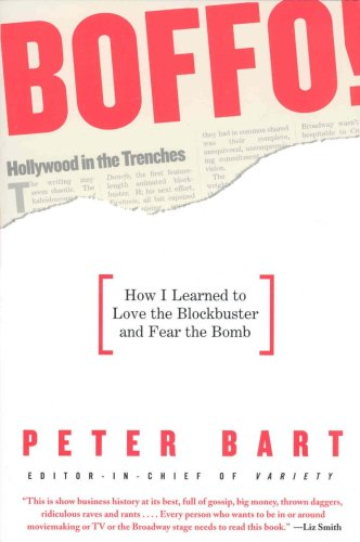 BOFFO!: How I Learned to Love the Blockbuster and Fear the Bomb Peter Bart