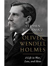 Oliver Wendell Holmes – A Life in War, Law, and Ideas