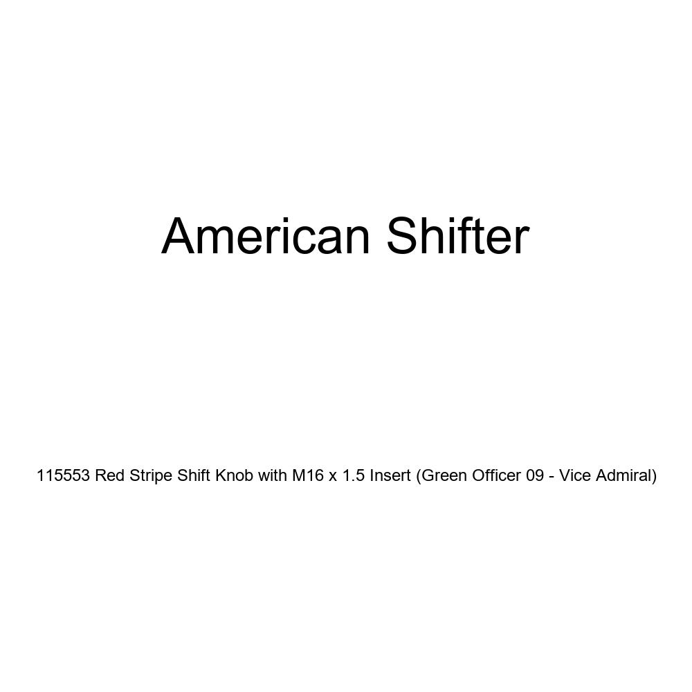 Green Officer 09 - Vice Admiral American Shifter 115553 Red Stripe Shift Knob with M16 x 1.5 Insert