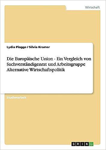 Die Europäische Union - Ein Vergleich von Sachverständigenrat und Arbeitsgruppe Alternative Wirtschaftspolitik