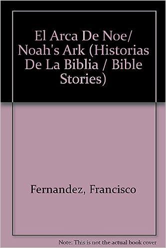 Libro de descarga en línea El Arca De Noe/ Noah's Ark (Historias De La Biblia / Bible Stories) PDB