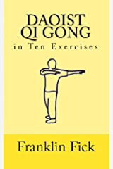 Daoist Qi Gong in Ten Exercises Kindle Edition