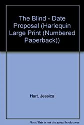 The Blind - Date Proposal (Harlequin Large Print (Numbered Paperback))
