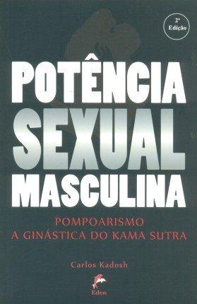 Potência Sexual Masculina. Pompoarismo a Ginástica do Kama Sutra