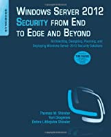 Windows Server 2012 Security from End to Edge and Beyond Front Cover