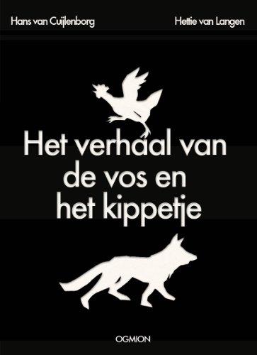 Het verhaal van  de vos en  het kippetje (Dutch Edition)