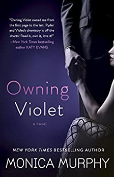 Owning Violet: A Novel (The Fowler Sisters Book 1) by [Murphy, Monica]