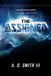 The Assigned by A. D. Smith III (2013-01-23)