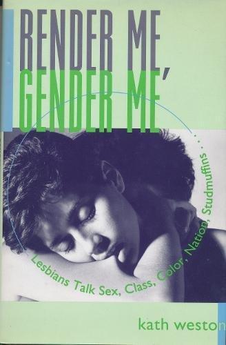 Render Me, Gender Me: Lesbians Talk Sex, Class, Color, Nation, Studmuffins (Between Men-between Women)