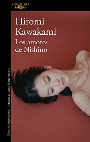 Los amores de Nishino (Spanish Edition) by [Kawakami, Hiromi]