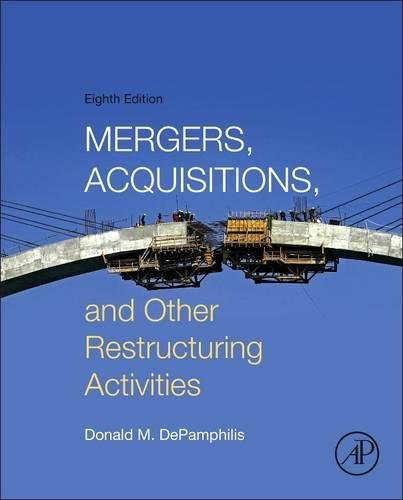 Mergers, Acquisitions, and Other Restructuring Activities, Eighth Edition