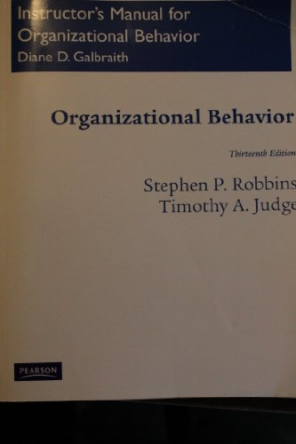 Instructor's Manual for Organizational Behavior, 13th Edition