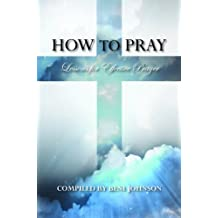 How to Pray: Lessons for Effective Prayer