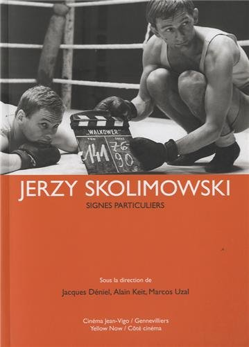 Jerzy Skolimowski : Signes particuliers ~ Jacques Déniel, Alain Keit, Marcos Uzal