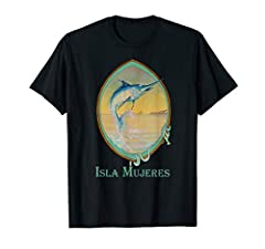 Get Your  Isla Mujeres Blue Marlin Shirt Today!  Blue Marlin Shirt Vintage, Retro, Classic, Throwback Design. For more Classic Designs and Shirts Please Click on our Brand Name, above. UpCountry Gear Vintage Sailboat & Boating T-Shirts   ...