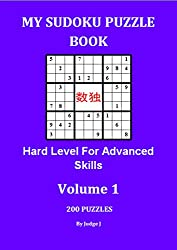 My Sudoku Puzzle Book: Hard Level For Advanced  Skills (Sudoku Puzzles Book 1)