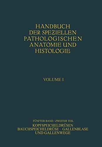 Kopfspeicheldrüsen. Bauchspeicheldrüse. Gallenblase und Gallenwege (Handbuch der speziellen pathologischen Anatomie und Histologie) (German Edition)