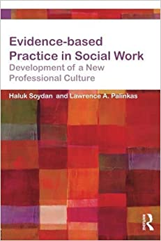 Evidence-based Practice in Social Work: Development of a New Professional Culture (Core Concepts in Health and Social Care) by Haluk Soydan (2014-08-23)