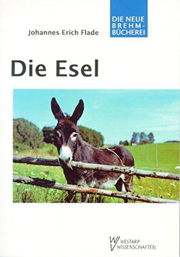 Die Esel: Haus- und Wildesel - Equus asinus
