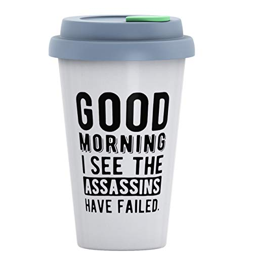 Ceramic Travel Coffee Mug with Lid (12 oz) - Good Morning. I See The Assassins Have Failed - Funny Mug Gift for Office, Co-Workers, Boss, Family - Double Wall Ceramic - BPA-Free Lid - Dishwasher Safe.