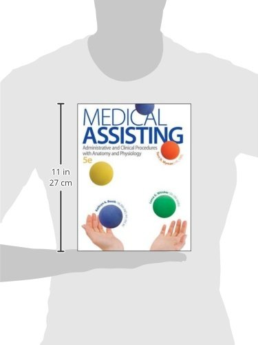 Medical Assisting: Administrative and Clinical Procedures with Anatomy and Physiology, 5th Edition - http://medicalbooks.filipinodoctors.org