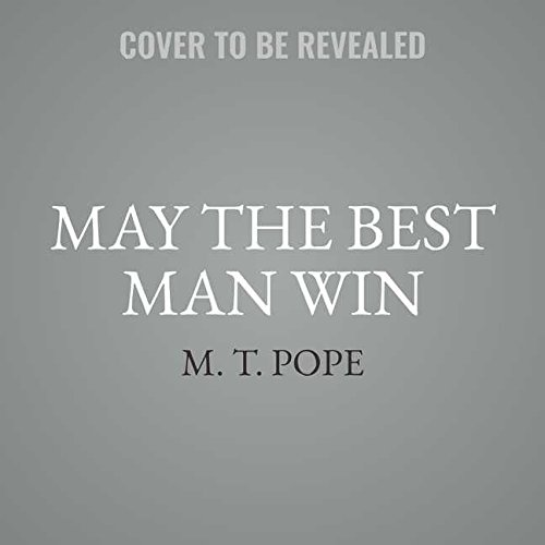May the Best Man Win: Library Edition by Blackstone Pub