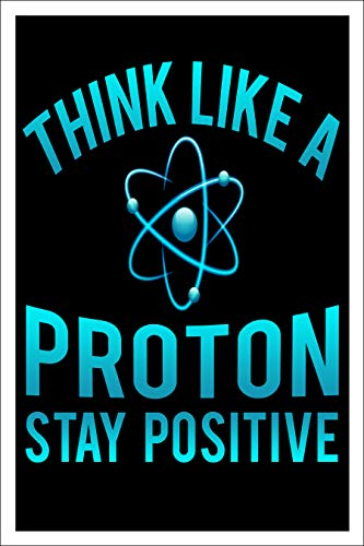 Spitzy's Think Like a Proton Stay Positive Science Teacher Poster (12