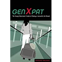GenXpat: The Young Professional's Guide to Making a Successful Life Abroad