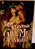 Give Me Tonight by Lisa Kleypas (1989-04-04)
