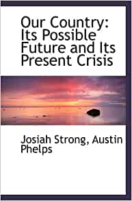 Our country josiah strong thesis