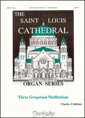 Three Gregorian Meditations - Organ