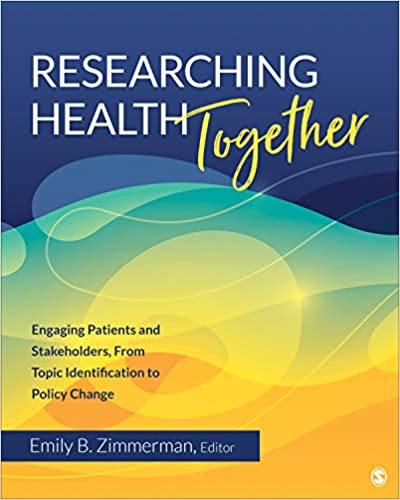 Researching Health Together: Engaging Patients and Stakeholders, From Topic Identification to Policy Change - Original PDF