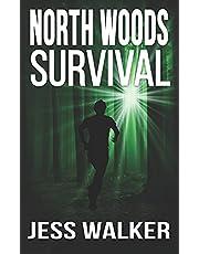 North Woods Survival: A Wilderness Adventure Thriller