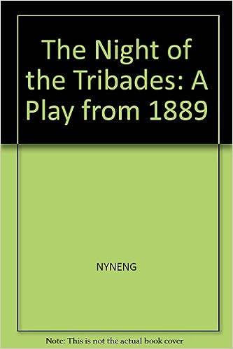 Téléchargez des livres audio japonais The Night of the Tribades: A Play from 1889 (Mermaid Dramabook) 0809012375 by Per Olov Enquist (Littérature Française) PDF