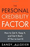 The Personal Credibility Factor, Sandy Allgeier, 0132082799