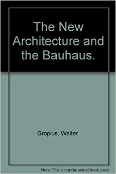 Book The New Architecture and the Bauhaus.