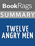 Summary & Study Guide Twelve Angry Men by Reginald Rose