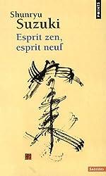 Esprit Zen, Esprit Neuf (French Edition)
