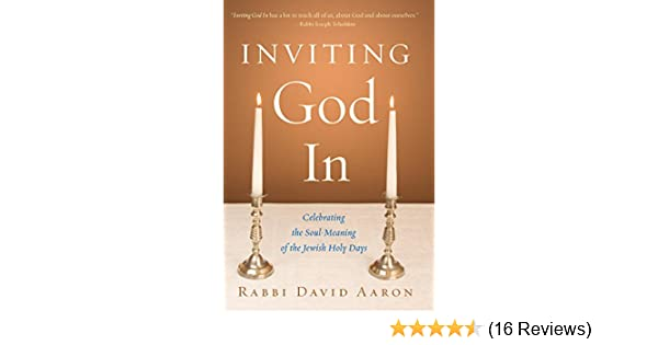 Inviting god in celebrating the soul meaning of the jewish holy inviting god in celebrating the soul meaning of the jewish holy days kindle edition by david aaron religion spirituality kindle ebooks amazon fandeluxe Choice Image