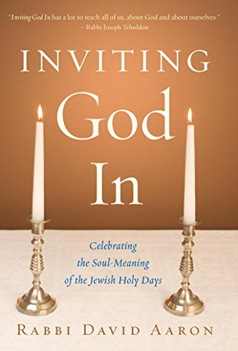 Inviting god in celebrating the soul meaning of the jewish holy inviting god in celebrating the soul meaning of the jewish holy days by fandeluxe Choice Image